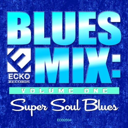 Blues Mix: Super Soul Blues