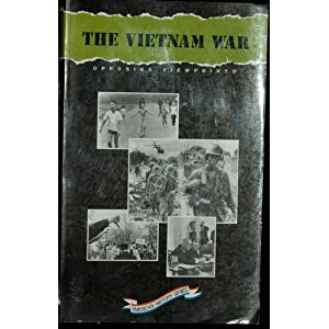 The Vietnam War : Opposing Viewpoints (American History Series : San Diego, Calif.) William Dudley