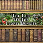 The Tale of the Flopsy Bunnies   Beatrix Potter