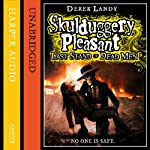 Last Stand of Dead Men: Skulduggery Pleasant, Book 8 (       UNABRIDGED) by Derek Landy Narrated by Stephen Hogan