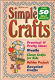Simple crafts: Practical & pretty ideas ; wreaths, clever crafts for kids, holiday projects, recycled crafts (Globe digest series)