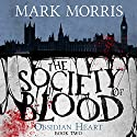 The Society of Blood: Obsidian Heart, Book 2 Audiobook by Mark Morris Narrated by Ben Onwukwe