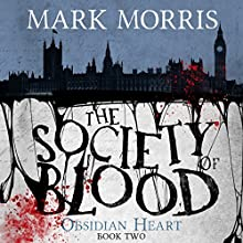 The Society of Blood: Obsidian Heart, Book 2 (       UNABRIDGED) by Mark Morris Narrated by Ben Onwukwe