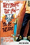 They Broke the Law-You Be the Judge:...