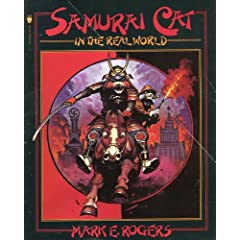 Samurai Cat in the Real World by Mark E. Rogers