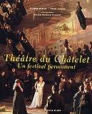 echange, troc Pierre Bergé, René Sirvin, Marie-Noëlle Robert - Théâtre du Châtelet : Un festival permanent (1999-2006)