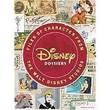 Disney Dossiers: Files of Character from the Walt Disney Studios ~ Jeff Kurtti