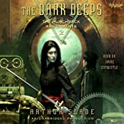 The Dark Deeps: The Hunchback Assignments, Book 2 | [Arthur Slade]