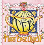 Time for Tea!: With Mary Engelbreit (Home Companion Series)