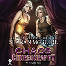 Chaos Choreography: InCryptid, Book 5 Audiobook by Seanan McGuire Narrated by Emily Bauer