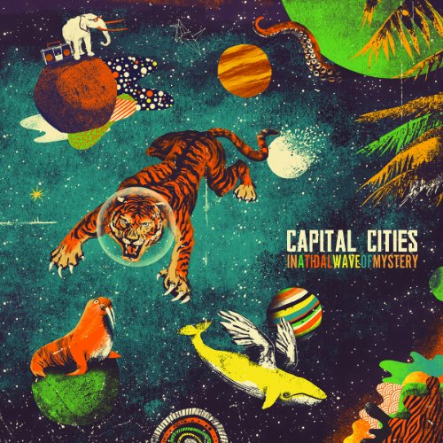 Capital Cities - In A Tidal Wave Of Mystery - Zortam Music