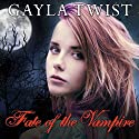 Fate of the Vampire: The Vanderlind Castle Series, Book 3 Audiobook by Gayla Twist Narrated by Caitlin Davies