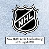 Now That s What I Call Coloring - NHL Logos 2016: All 30 National Hockey League Logos To Color- Great book for children that would make a great birthday present gift or party idea.