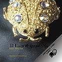El Escarabajo de Oro (Texto Completo) [The Gold Bug ] (       UNABRIDGED) by Edgar Allan Poe Narrated by Gabi Pareja