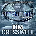 Retribution: A Whitney Steel Novel, Book 2 Audiobook by Kim Cresswell Narrated by Rebecca Hansen