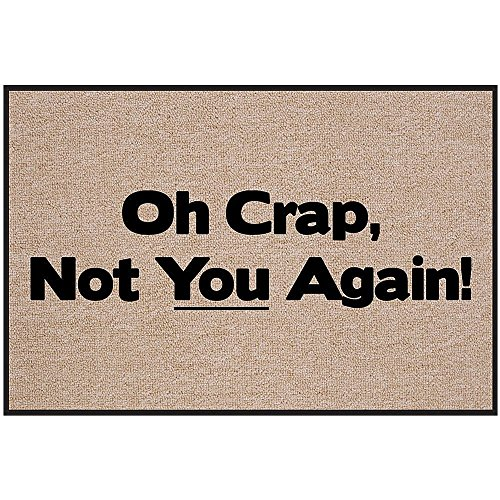 "Oh Crap Not You Again Funny Unwelcome Doormat 23.6""x15.7"""