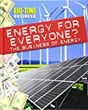 Energy for Everyone?: The Business of Energy (Big-Time Business)