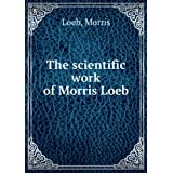 The scientific work of Morris Loeb (1913)