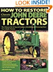 How To Restore Classic John Deere Tra...