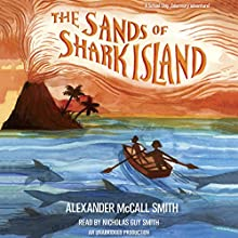 The Sands of Shark Island: School Ship Tobermory, Book 2 | Livre audio Auteur(s) : Alexander McCall Smith Narrateur(s) : Nicholas Guy Smith
