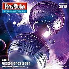 Gestohlenes Leben (Perry Rhodan 2916) Hörbuch von Kai Hirdt Gesprochen von: Renier Baaken