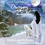 Dragon Light: The Chronicles of Shadow and Light, Book 3 | Dusty Lynn Holloway