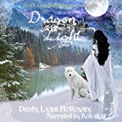 Dragon Light: The Chronicles of Shadow and Light, Book 3 | Dusty Lynn Holloway