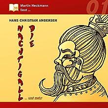 Die Nachtigall... und mehr (Martin Heckmann liest 1) Hörbuch von Hans Christian Andersen Gesprochen von: Martin Heckmann