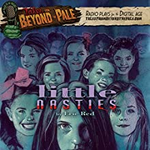 Tales from Beyond the Pale: Little Nasties  by Eric Red Narrated by Larry Fessenden, Glenn McQuaid, Jill Zarin, Ella June Conroy, Jack Ketchum
