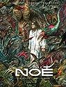 Noé, tome 4 : Celui qui verse le sang