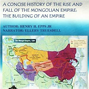 A Concise History of the Rise and Fall of the Mongolian Empire Audiobook