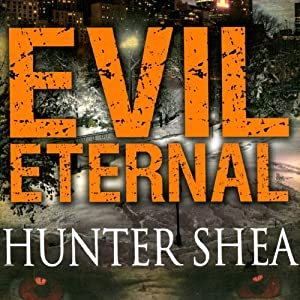Evil Eternal | [Hunter Shea]