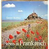 Leben in Frankreich Zur Erinnerung an Jean Imbert. [Unter Mitarb. von: Gaston Bonheur, Vorw. Claude Mettra, Text...
