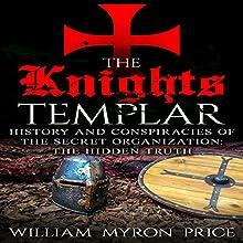 The Knights Templar: History and Conspiracies of the Secret Organization | Livre audio Auteur(s) : William Myron Price Narrateur(s) : John Alan Martinson Jr.