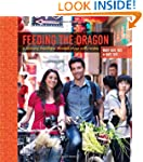 Feeding the Dragon: A Culinary Travel...