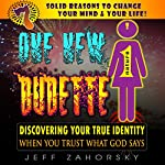 One New Dudette: Discovering Your True Identity When You Trust What God Says: 7 Solid Reasons to Change Your Mind & Your Life! | Jeff Zahorsky