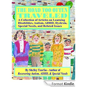 The Road Too Often Traveled - A Collection of Articles on Learning Disabilities, Autism, ADHD, Dyslexia, Special Needs, and Related Issues (English Edition)