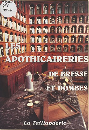 Les Apothicaireries de Bresse et Dombes