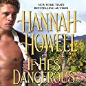 If He's Dangerous (       UNABRIDGED) by Hannah Howell Narrated by Ashford MacNab
