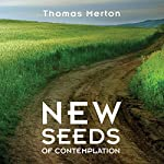 New Seeds of Contemplation | Thomas Merton