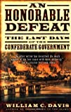 An Honorable Defeat: The Last Days of the Confederate Government (0156007487) by William C. Davis