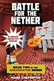 Battle for the Nether: Book Two in the Gameknight999 Series: An Unofficial Minecrafters Adventure (Gameknight999: An Unofficial Minecrafters Adventure)