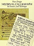 img - for Medieval Calligraphy: Its History and Technique (Lettering, Calligraphy, Typography) New edition by Drogin, Marc (1989) Paperback book / textbook / text book