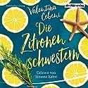 Die Zitronenschwestern Hörbuch von Valentina Cebeni Gesprochen von: Simone Kabst