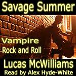 Savage Summer: Vampire Rock & Roll   Lucas McWilliams