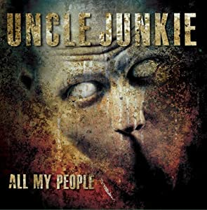 Uncle Junkie All My People