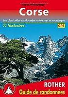 Corse : Les 75 plus belles randonnées entre mer et montagne, avec tracks GPS