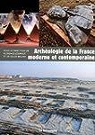 Arch�ologie de la France moderne et c...