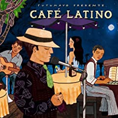 Putumayo Presents Caf� Latino
