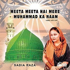 Meetha Meetha Hai Mere Muhammad Ka Naam - Islamic Naats